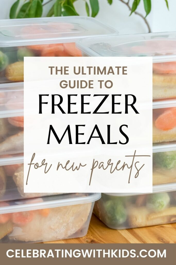 the ultimate guide to freezer meals for new parents